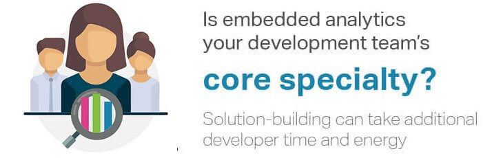 Is embedded analytics your development team's core specialty